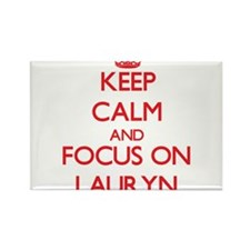 Keep Calm and focus on Lauryn Magnets
