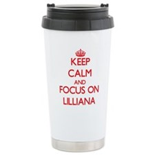 Keep Calm and focus on Lilliana Travel Mug