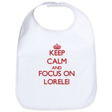 Keep Calm and focus on Lorelei Bib