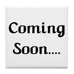 Coming Soon Tile Coaster
