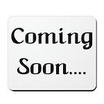 Coming Soon Mousepad