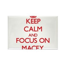 Keep Calm and focus on Macey Magnets