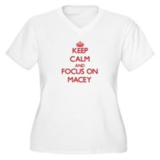 Keep Calm and focus on Macey Plus Size T-Shirt