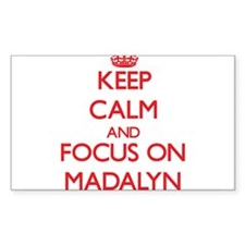 Keep Calm and focus on Madalyn Decal