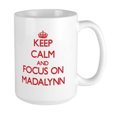 Keep Calm and focus on Madalynn Mugs