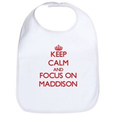 Keep Calm and focus on Maddison Bib