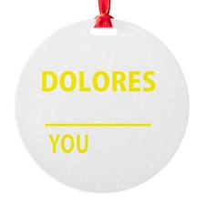 Unique Dolores Ornament