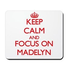 Keep Calm and focus on Madelyn Mousepad