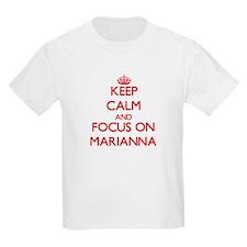 Keep Calm and focus on Marianna T-Shirt