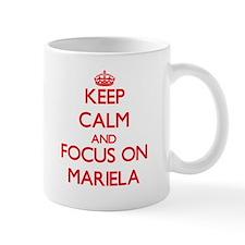 Keep Calm and focus on Mariela Mugs