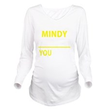 Funny Mindy's Long Sleeve Maternity T-Shirt