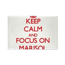 Keep Calm and focus on Marisol Magnets