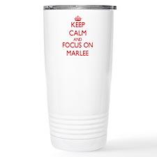 Keep Calm and focus on Marlee Travel Mug
