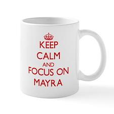 Keep Calm and focus on Mayra Mugs