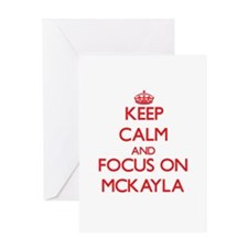Keep Calm and focus on Mckayla Greeting Cards