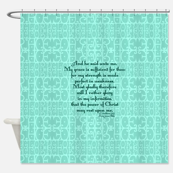 2 Corinthians 12:9 green Shower Curtain