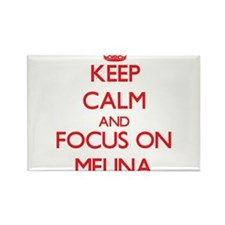 Keep Calm and focus on Melina Magnets