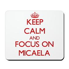 Keep Calm and focus on Micaela Mousepad