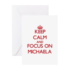 Keep Calm and focus on Michaela Greeting Cards