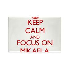 Keep Calm and focus on Mikaela Magnets
