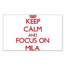 Keep Calm and focus on Mila Decal