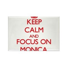 Keep Calm and focus on Monica Magnets