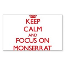 Keep Calm and focus on Monserrat Decal