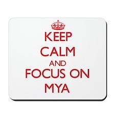 Keep Calm and focus on Mya Mousepad