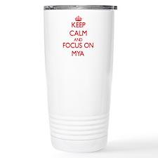 Keep Calm and focus on Mya Travel Mug