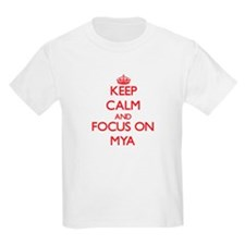 Keep Calm and focus on Mya T-Shirt