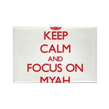 Keep Calm and focus on Myah Magnets