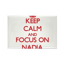 Keep Calm and focus on Nadia Magnets