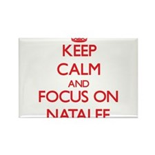Keep Calm and focus on Natalee Magnets