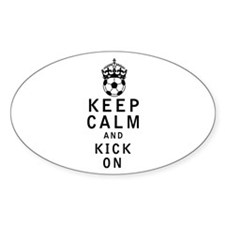 Keep Calm and Kick On Decal