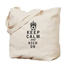Keep Calm and Kick On Tote Bag