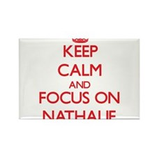 Keep Calm and focus on Nathalie Magnets