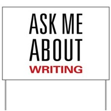 Writing - Ask Me About Yard Sign