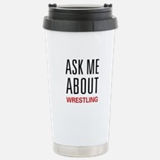 Ask Me About Wrestling Stainless Steel Travel Mug