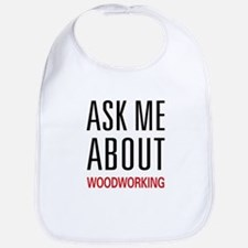 Ask Me About Woodworking Bib