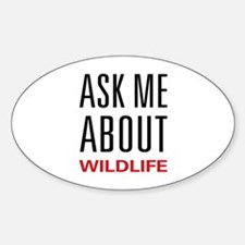 Ask Me About Wildlife Oval Decal