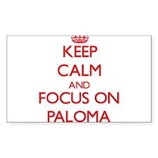 Keep Calm and focus on Paloma Decal