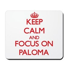 Keep Calm and focus on Paloma Mousepad