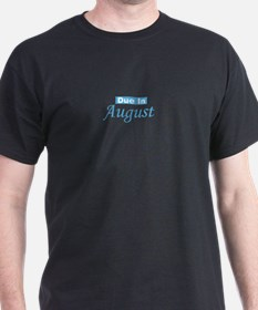 Due In August - blue T-Shirt