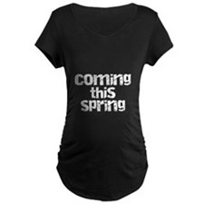 Coming this Spring T-Shirt