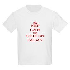 Keep Calm and focus on Raegan T-Shirt