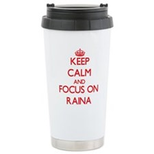 Keep Calm and focus on Raina Travel Mug