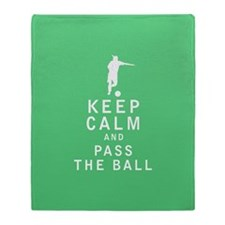 Keep Calm and Pass The Ball Throw Blanket