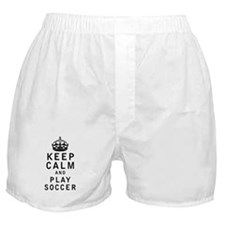 Keep Calm and Play Soccer Boxer Shorts