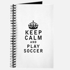 Keep Calm and Play Soccer Journal