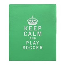 Keep Calm and Play Soccer Throw Blanket